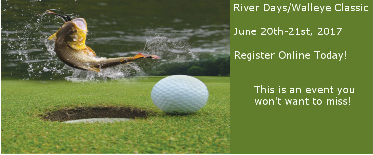 Click Here to Register Online Today for our River Days/Walleye Classic Event!